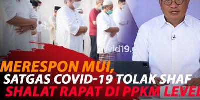 TERKAIT SHAF SHALAT DIRAPATKAN, SATGAS COVID-19 TOLAK MUI