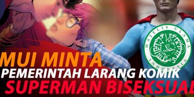 RUSAK MENTAL, MUI LARANG KOMIK SUPERMAN BISEKS