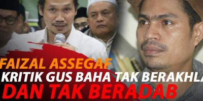 FAIZAL ASSEGAF SEBUT GUS BAHA BUKAN ULAMA, TAPI POLITIKUS