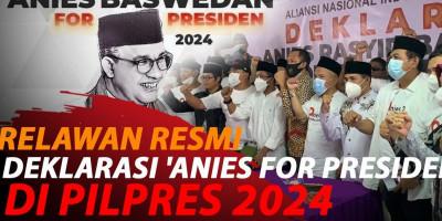\'ANIES\' DEKLARASI DUKUNG ANIES BASWEDAN JADI CAPRES 2024