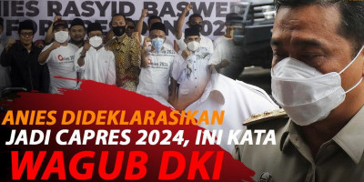 WAGUB BICARA SOAL ANIES DIDEKLARASIKAN JADI CAPRES 2024