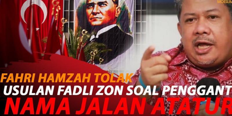 SOAL JALAN ATATURK DIGANTI ALFATIH, FAHRI MINTA FADLI ZON LAPOR ANIES